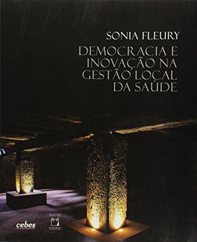 Democracia e Inovcação na Gestão Local da Saúde, livro de Sônia Fleury
