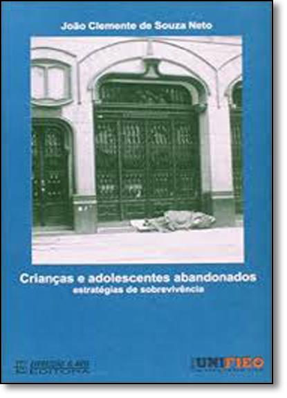 Crianças e Adolecentes Abandonados, livro de João Clemente de Souza Neto