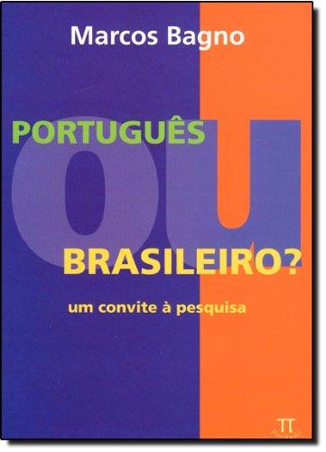 PORTUGUES OU BRASILEIRO?, livro de BAGNO, MARCOS