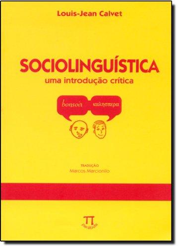 SOCIOLINGUISTICA - UMA INTRODUCAO CRITICA, livro de CALVET,LOUIS  JEAN