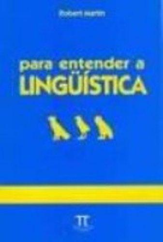 PARA ENTENDER A LINGUISTICA, livro de MARTIN, ROBERT