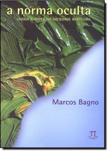 NORMA OCULTA, A, livro de BAGNO, MARCOS