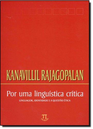 Por uma linguística crítica - Linguagem, identidade e a questão, livro de Kanavillil Rajagopalan