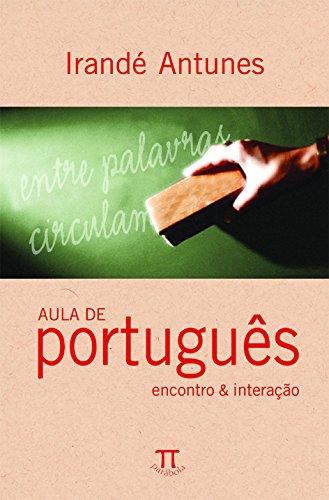 Aula de português - encontro e interação, livro de Irandé Antunes