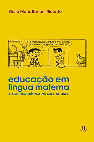 Educação em língua materna - A sociolinguística na sala de aula, livro de Stella Maris Bortoni-Ricardo