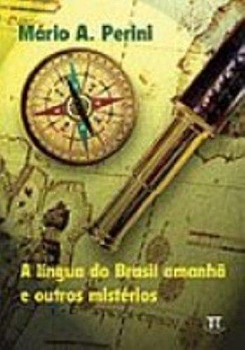LINGUA DO BRASIL AMANHA E OUTROS MISTERIOS, A, livro de PERINI, MÁRIO A.