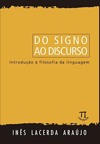 Do signo ao discurso - Introdução à filosofia da linguagem, livro de Inês Lacerda Araújo
