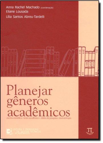PLANEJAR GENEROS ACADEMICOS, livro de MACHADO, ANNA RACHEL