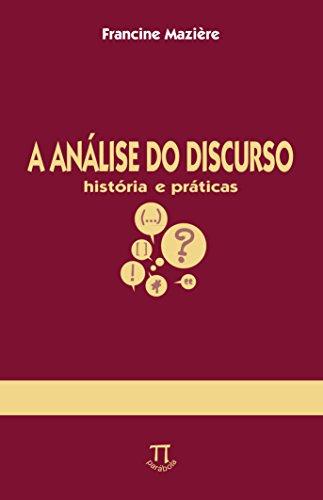 A Análise do discurso - história e práticas, livro de Francine Mazière