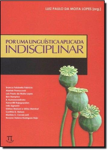 POR UMA LINGUISTICA APLICADA INDISCIPLINAR, livro de LUIZ PAULO DA MOITA LOPES