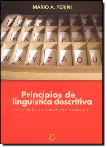 PRINCIPIOS DE LINGUISTICA DESCRITIVA - INTROD. AO, livro de PERINI, MÁRIO A.