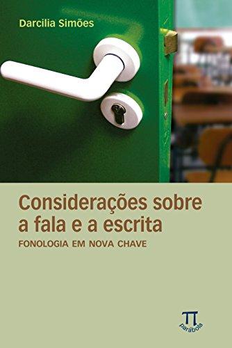 Considerações sobre a fala e a escrita - Fonologia em nova chave, livro de Darcilia Marindir Pinto Simões