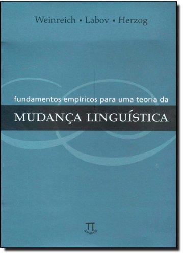 Fundamentos Empíricos Para Uma Teoria da Mudança Linguística , livro de U. Weinreich, W. Labov, M. I. Herzog