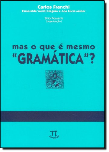 MAS O QUE E MESMO GRAMATICA?, livro de FRANCHI, CARLOS