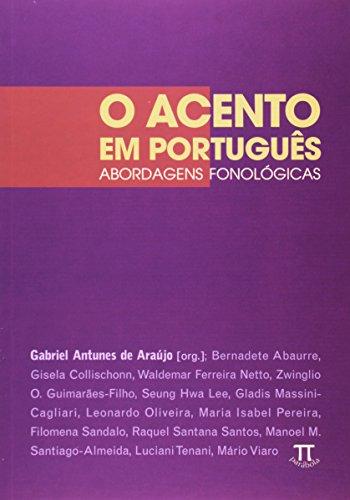 O Acento em português - abordagens fonológicas, livro de Gabriel Antunes de Araújo (Org.)