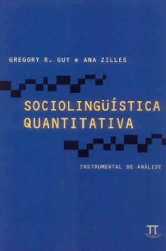 SOCIOLINGUISTICA QUANTITATIVA: INSTRUMENTAL DE..., livro de GUY, R. GREGORY; ZILLES, ANA