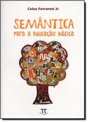 SEMANTICA PARA EDUCACAO BASICA, livro de JR. FERRAREZI, CELSO