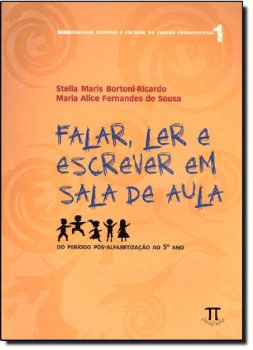 FALAR, LER E ESCREVER EM SALA DE AULA, livro de BORTONI-RICARDO, S.M.; SOUSA, M.A.F. DE