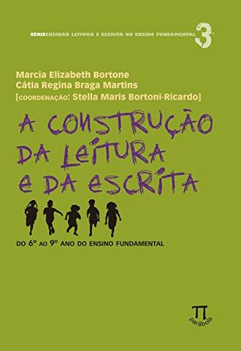 A construção da leitura e da escrita, livro de Marcia Elizabeth Bortone, Cátia Martins