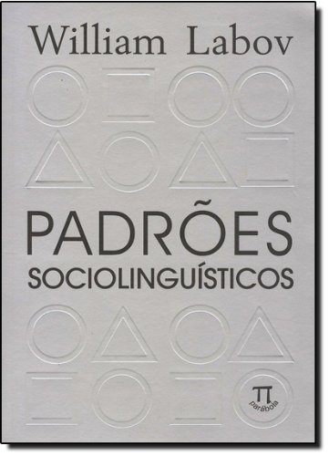 PADROES SOCIOLINGUISTICOS, livro de LABOV, WILLIAM