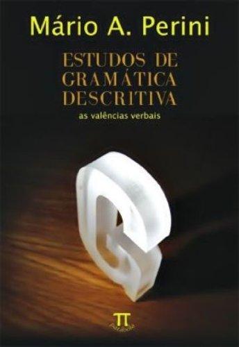 ESTUDOS DE GRAMATICA DESCRITIVA, livro de PERINI, MARIO A.