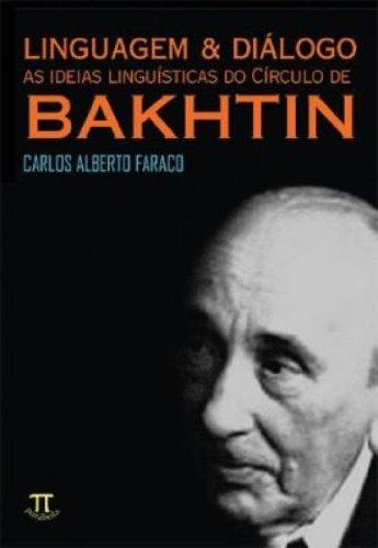 Linguagem & Diálogo - Ideias Linguísticas do Círculo de Bakhtin , livro de CARLOS ALBERTO FARACO