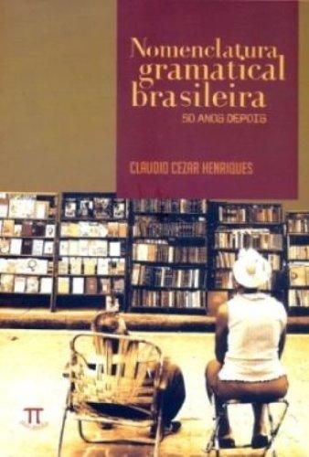 NOMENCLATURA GRAMATICAL BRASILEIRA 50 ANOS DEPOIS, livro de HENRIQUES, CLAUDIO CEZAR