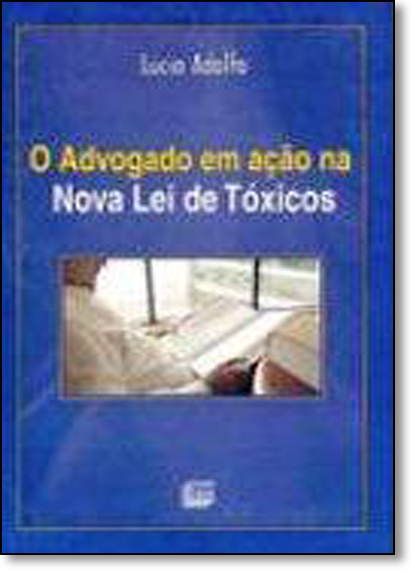 Nova Lei de Tóxicos e Sua Aplicação - Série Sua Aplicação 2, livro de Lúcio Adolfo