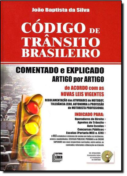 Código de Trânsito Brasileiro: Comentado e Explicado, livro de João Baptista Silva
