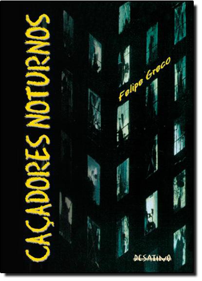 Caçadores Noturnos, livro de Felipe Greco