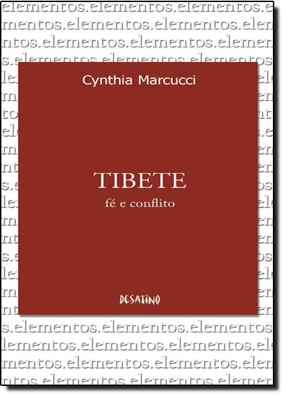 Tibete: Fé e Conflito, livro de Cynthia Marcucci