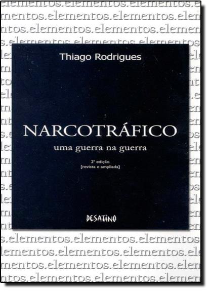 Narcotráfico: Uma Guerra na Guerra, livro de Thiago Rodrigues