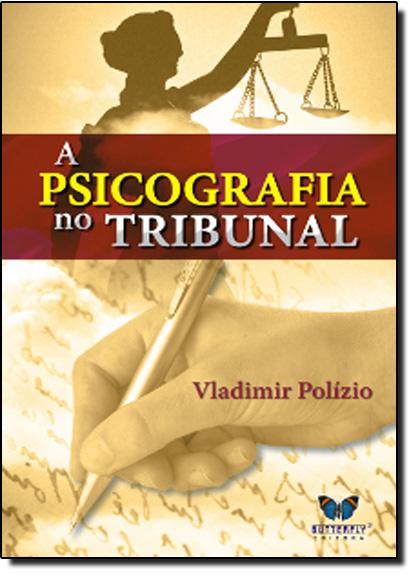 PSICOGRAFIA NO TRIBUNAL, A, livro de POLIZIO