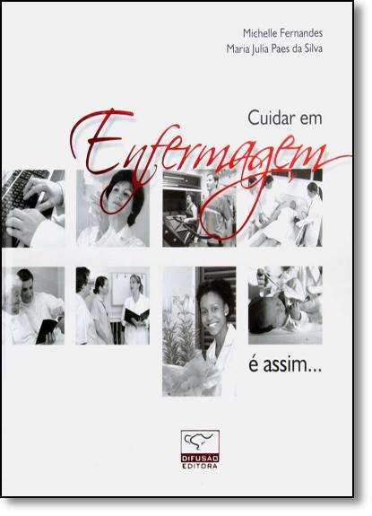 Cuidar em Enfermagem É Assim..., livro de Michelle Fernandes