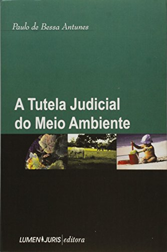 Tutela Judicial do Meio Ambiente, A, livro de Paulo de Bessa Antunes