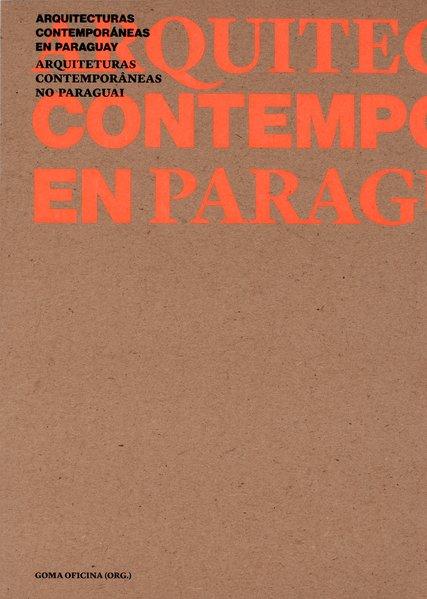 Arquiteturas contemporâneas no Paraguai, livro de  Goma Oficina (org.)