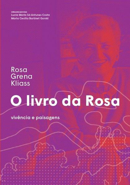 O livro da Rosa - Vivência e paisagens, livro de Rosa Grena Kliass