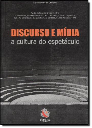 Discurso e Mídia - a cultura do espetáculo, livro de Maria do Rosário Gregolin (org.)