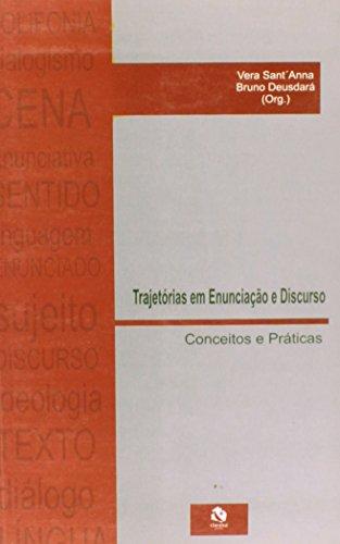 Trajetórias em Enunciação e Discurso - conceitos e práticas, livro de Vera Sant´Anna, Bruno Deusdará (Org.)