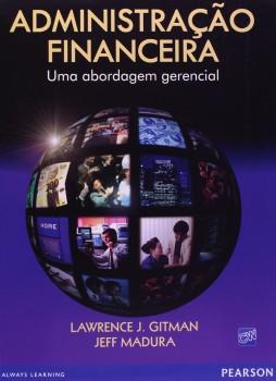 Administração financeira - Uma abordagem gerencial, livro de Lawrence J. Gitman, Jeff Madura