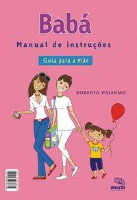 Babá. manual de instruções : guia para a mãe (3ª Edição), livro de Roberta Palermo