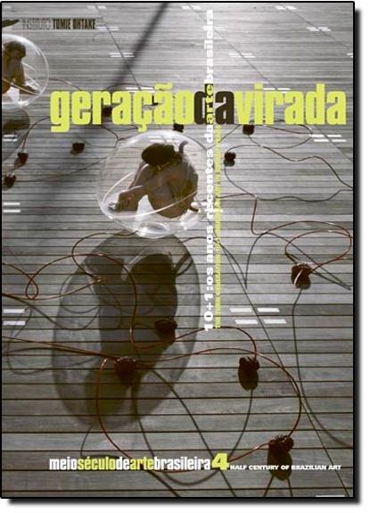 Geração da Virada - 10 + 1 : os anos recentes da arte brasileira, livro de Vários