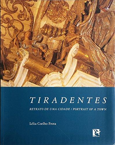 Tiradentes. Retrato de Uma Cidade, livro de Lelia Coelho Frota