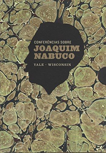 Conferências Sobre Joaquim Nabuco - 2 Volumes, livro de Severino João Albuquerque