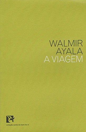 A Viagem - Coleção Canto do Bem-te-vi, livro de Walmir Ayala