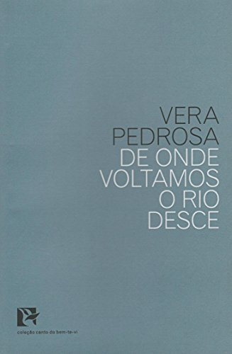 De Onde Voltamos o Rio Desce - Coleção Canto do Bem-te-vi, livro de Vera Pedrosa