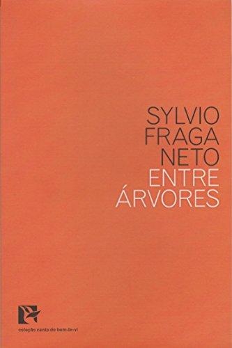 Entre Árvores - Coleção Canto do Bem-te-vi, livro de Sylvio Fraga Neto