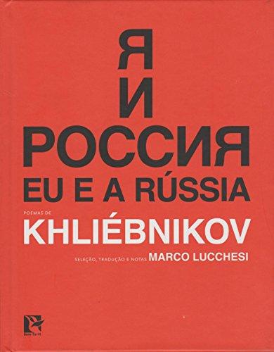 Eu e a Rússia. Poemas de Khliébnikov, livro de Velimir Khlébnikov