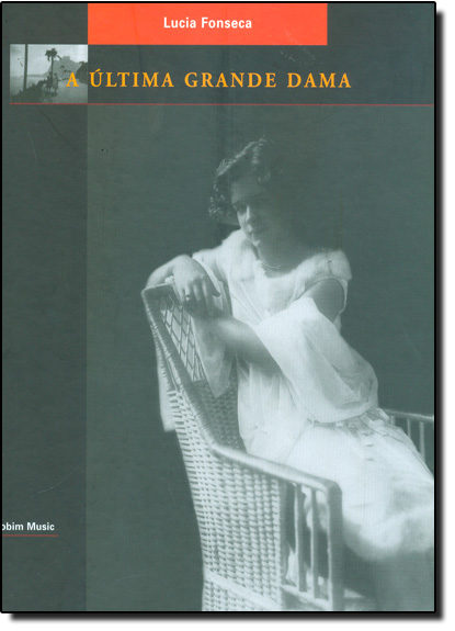 Última Grande Dama, A, livro de Lucia Fonseca