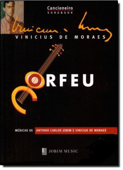 Cancioneiro Vinicius de Moraes: Orfeu, livro de Vinícius de Moraes